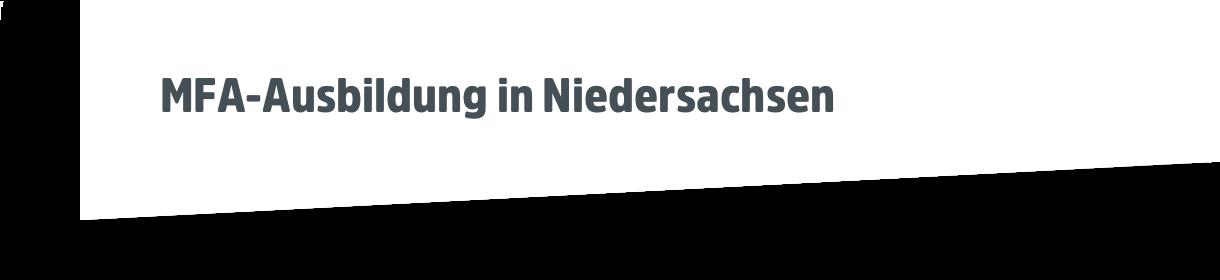 MFA-Ausbildung in Niedersachsen